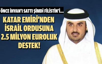 Katar Emiri'nden İsrail Ordusuna 2.5 milyon Euroluk Destek!