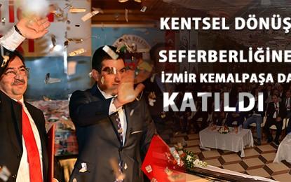 Kentsel Dönüşüm Seferbelliğine İzmir Kemalpaşada' da Katıldı