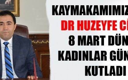 Kaymakam Dr.Huzeyfe Citer Kadınlar Gününü Kutladı