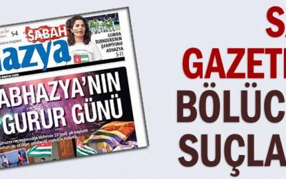 Sabah gazetesinin Abhazya eki diplomatik krize neden oldu
