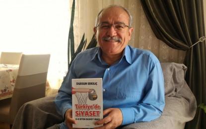 """Dursun Erkılıç'ın 5. Kitabı:  """"TÜRKİYE'DE SİYASET"""" Çıktı"""
