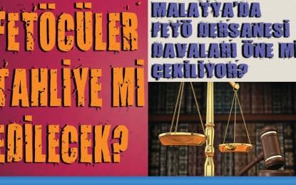 Malatya'da FETÖ Dersaneleri Davası Öne Mi Çekiliyor?