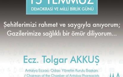 Eczacı Tolgar Akkuş'tan 15 Temmuz Mesajı