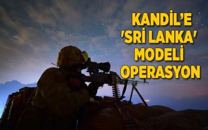 Kandil'e 'Sri Lanka' modeli operasyon