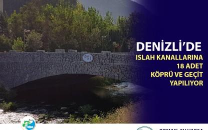 DENİZLİ'DE ISLAH KANALLARINA 18 ADET KÖPRÜ VE GEÇİT YAPILIYOR