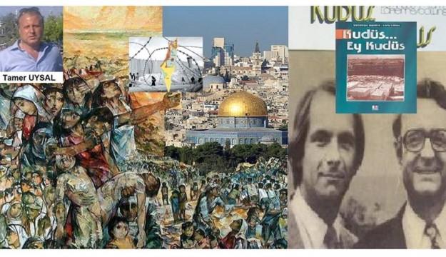 Kudüs… Ey Kudüs