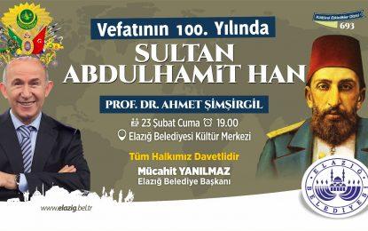 Prof Dr. Ahmet Şimşirgil Elazığ'da  Abdülhamit Han'ı Anlatacak