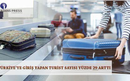 Türkiye'ye Giriş Yapan Turist Sayısı %29 Arttı