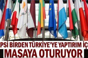 Hepsi birden Türkiye'ye yaptırım için masaya oturuyor