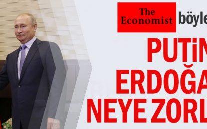 Putin Erdoğan'ı neye zorluyor